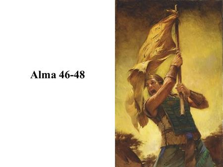 Alma 46-48. Summary of Alma 45:2-19 Alma interviews Helaman, prophesies the destruction of the Nephite nation, and he departed and is never seen again…
