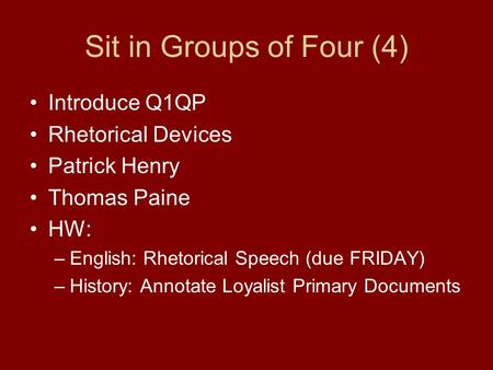 Sit in Groups of Four (4) Introduce Q1QP Rhetorical Devices