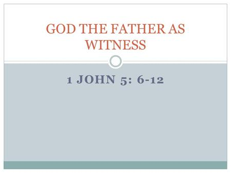 1 JOHN 5: 6-12 GOD THE FATHER AS WITNESS. First Happy Birthday to Israel … yesterday May 14. 63 YEARS OLD (May 14, 1948)