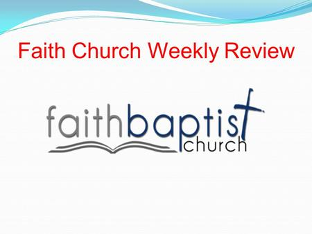 "Faith Church Weekly Review. Question #1 Who does Paul call a ""fellow prisoner"" in the beginning of this Epistle?"