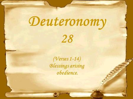Deuteronomy 28 (Verses 1-14) Blessings arising obedience.