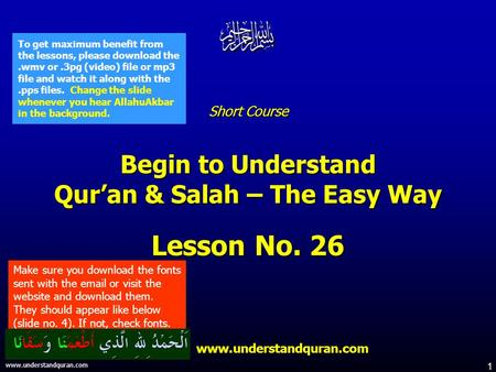 1 www.understandquran.com Short Course Begin to Understand Qur'an & Salah – The Easy Way Lesson No. 26 www.understandquran.com www.understandquran.com.