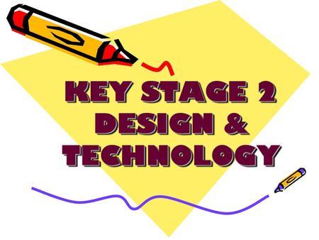 KEY STAGE 2 DESIGN & TECHNOLOGY. GREENHOUSES YEAR 6 – PENTECOST TERM 2006.
