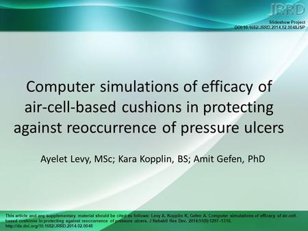 This article and any supplementary material should be cited as follows: Levy A, Kopplin K, Gefen A. Computer simulations of efficacy of air-cell- based.