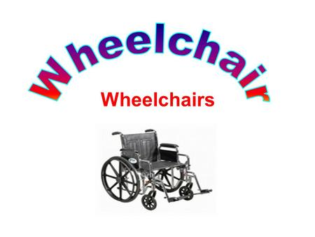 Wheelchair Wheelchairs.