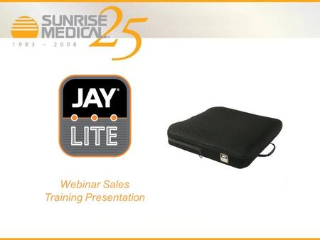 1 Confidential – Internal Use Only Webinar Sales Training Presentation.
