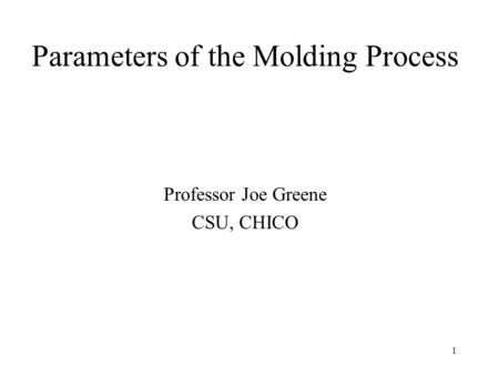 Parameters of the Molding Process