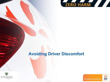 Title of presentation © 24 November 2009 EDF Energy plc. All rights Reserved. 1 Avoiding Driver Discomfort.