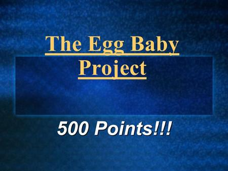 The Egg Baby Project 500 Points!!!.