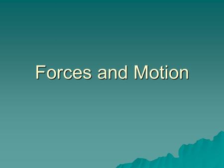 Forces and Motion. Scientists construct explanation of phenomena (something that happens) by analyzing a situation, applying ideas and evaluating an explanation.