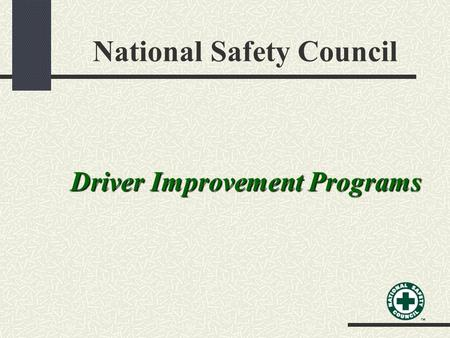 National Safety Council Driver Improvement Programs.