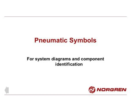 Pneumatic Symbols For system diagrams and component identification.