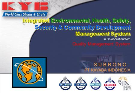 Integrated Environmental, Health, Safety, Security & Community Development Management System in Colaboration With Quality Management System S U B R O.