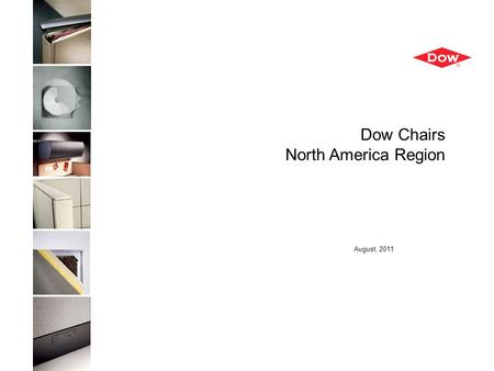 08/03/2011 Dow Chairs North America Region August, 2011.