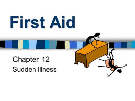 First Aid Chapter 12 Sudden Illness. Heart Attack Blood supply to heart is reduced or stopped Coronary artery is blocked by obstruction or spasm.