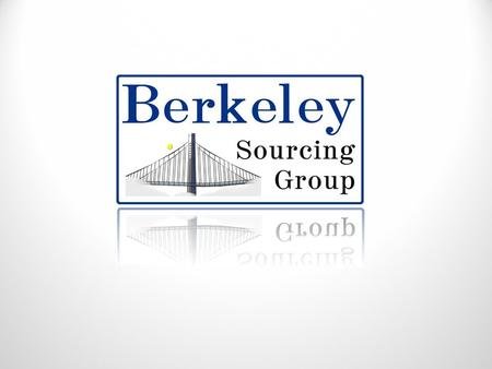 Company Profile Berkeley Sourcing Group is a Turnkey Manufacturing Management Company for new products to be produced in China. Founded 2005, Berkeley,