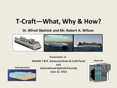 T-Craft—What, Why & How? Dr. Alfred Skolnick and Mr. Robert A. Wilson