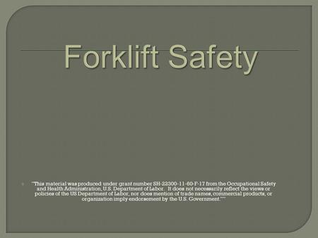 " ""This material was produced under grant number SH-22300-11-60-F-17 from the Occupational Safety and Health Administration, U.S. Department of Labor."