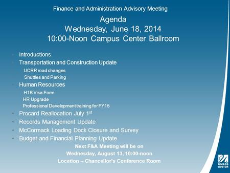 Agenda Wednesday, June 18, 2014 10:00-Noon Campus Center Ballroom Introductions Transportation and Construction Update UCRR road changes Shuttles and Parking.