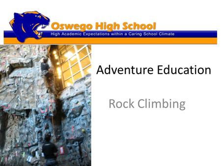 Adventure Education Rock Climbing. Getting Started Rock Climbing For physical fitness, fun and, yes, adrenaline, nothing beats rock climbing. Despite.
