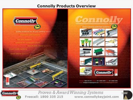 1 Proven & Award Winning Systems Freecall: 1800 335 215 www.connollykeyjoint.com Connolly Products Overview.
