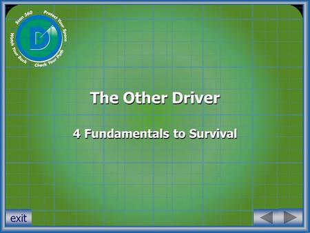 The Other Driver 4 Fundamentals to Survival exit.