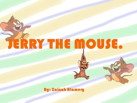 JERRY THE MOUSE. By: Zainab Alamery. Step 1: ☻This is sketching that I did of other mice that helped me form my Jerry mouse. I started the mouse design.