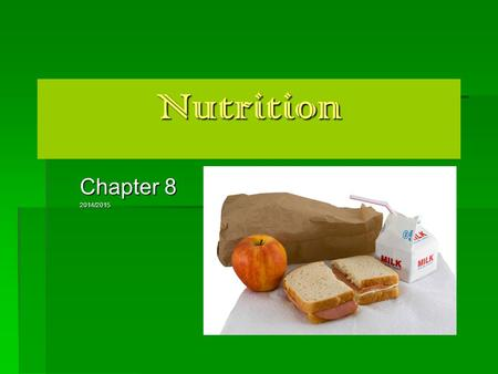 Nutrition Chapter 8 2014/2015. Nutrients – ( 6 )  substances that the body needs to regulate bodily functions, promote growth, repair body tissue and.