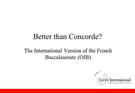 Better than Concorde? The International Version of the French Baccalaureate (OIB)