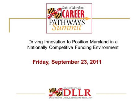 Driving Innovation to Position Maryland in a Nationally Competitive Funding Environment.