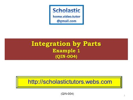 International Baccalaureate (IB) Integration by Parts Example 1 (QIN-004)  (QIN-004) 1.