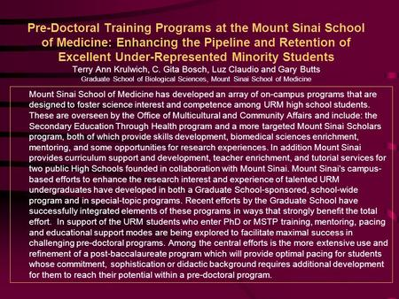 Pre-Doctoral Training Programs at the Mount Sinai School of Medicine: Enhancing the Pipeline and Retention of Excellent Under-Represented Minority Students.