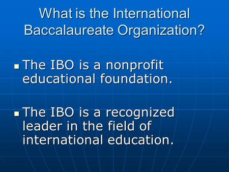 What is the International Baccalaureate Organization?