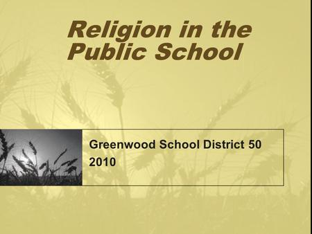 Religion in the Public School Greenwood School District 50 2010.