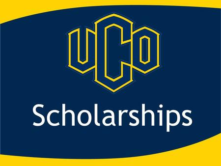Scholarships. UCO Scholarships Details of the Counselor Scholarship:  The scholarship will be each high school in attendance at 11-7-12 event.  The.
