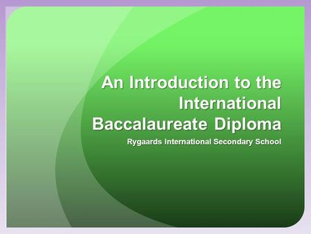 An Introduction to the International Baccalaureate Diploma