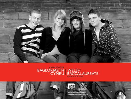 Curriculum Framework Welsh Baccalaureate core activities Full range of current qualifications Each student has a personal tutor or learning coach Foundation,
