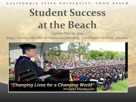 Student Success at the Beach Update Nov 15, 2012
