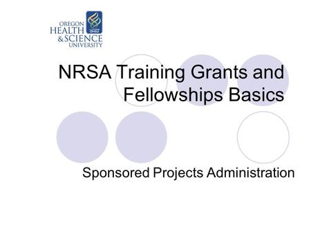 NRSA Training Grants and Fellowships Basics Sponsored Projects Administration.