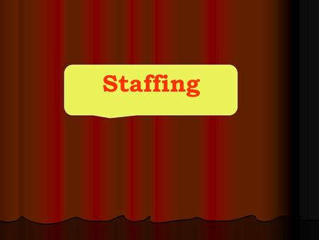 Staffing. Definition of staffing number Staffing refers to the number and mixture of personnel assigned to work in nursing units at a given time. Goal.