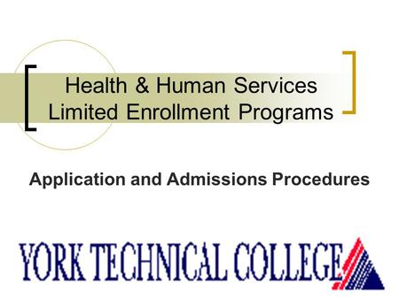 Health & Human Services Limited Enrollment Programs Application and Admissions Procedures.