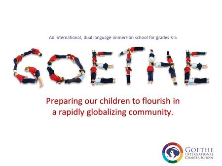 Preparing our children to flourish in a rapidly globalizing community. An international, dual language immersion school for grades K-5.
