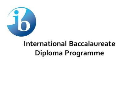 international baccalaureate coursework and exams