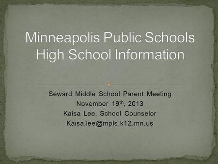 Seward Middle School Parent Meeting November 19 th, 2013 Kaisa Lee, School Counselor