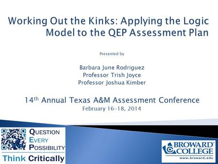 Presented by Barbara June Rodriguez Professor Trish Joyce Professor Joshua Kimber 14 th Annual Texas A&M Assessment Conference February 16-18, 2014.
