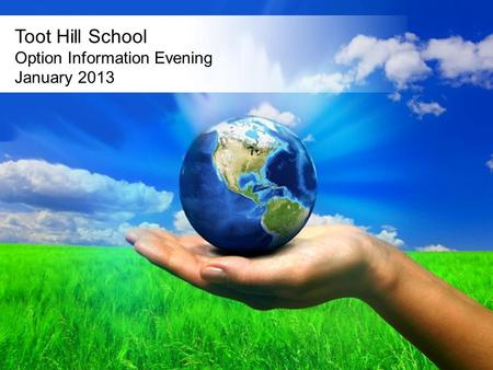 Free Powerpoint Templates Page 1 Toot Hill School Option Information Evening January 2013.