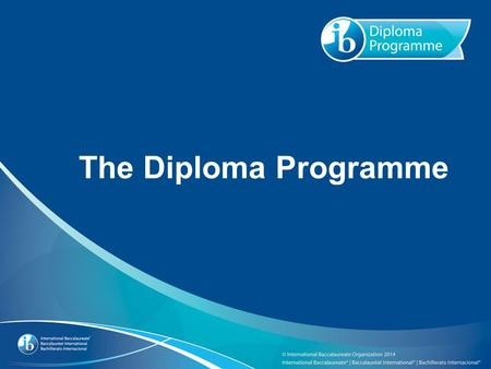 The Diploma Programme. Agenda Patrick HeydenWelcome Paul LaschWhat is IB? Learner Profile The Diploma Program Video Chris KnabTOK presentation Jeremy.