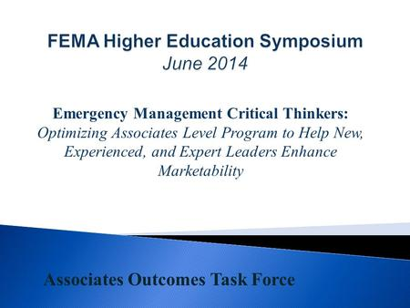 Emergency Management Critical Thinkers: Optimizing Associates Level Program to Help New, Experienced, and Expert Leaders Enhance Marketability Associates.