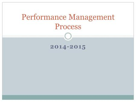 2014-2015 Performance Management Process. CHANGES NO enrollment targets (ex – Masters) sub- goals for SEEK & ESL student performance Math, Reading, Writing.