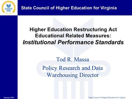 State Council of Higher Education for Virginia January 2006State Council of Higher Education for Virginia Higher Education Restructuring Act Educational.